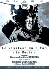 Le visiteur du futur, la meute épisode 1